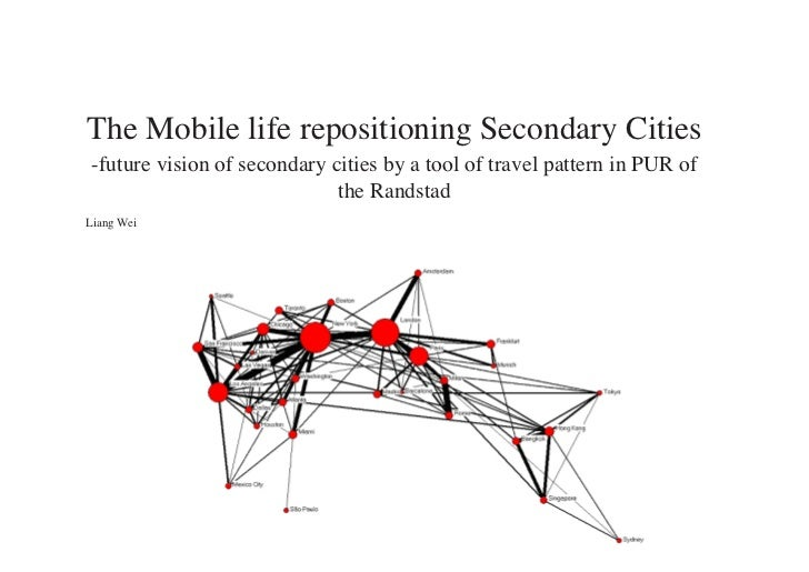 The Mobile life repositioning Secondary Cities -future vision of secondary cities by a tool of travel pattern in PUR of   ...