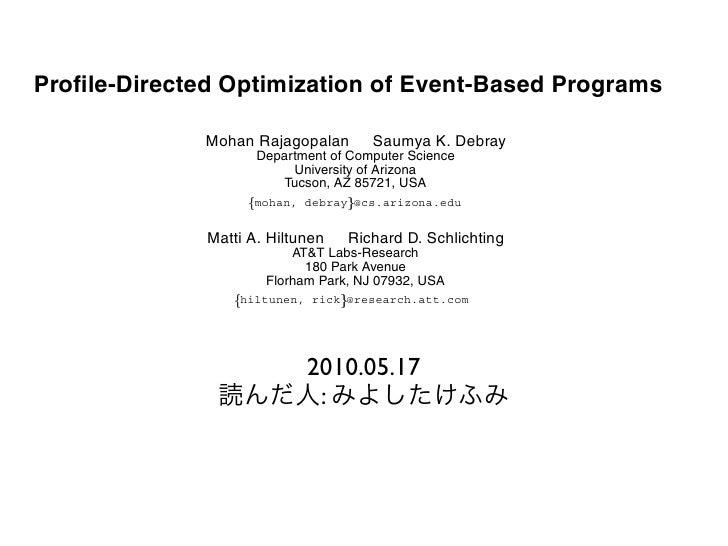 Profile-Directed Optimization of Event-Based Programs                                           Mohan Rajagopalan          ...