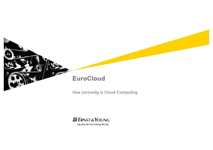 EuroCloud  Hoe (on)veilig is Cloud Computing
