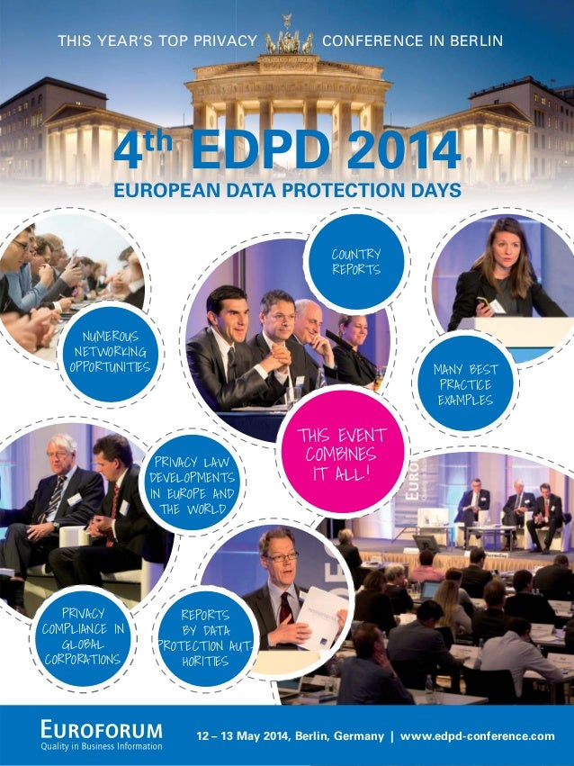 12 – 13 May 2014, Berlin, Germany | www.edpd-conference.com THIS YEAR'S TOP PRIVACY CONFERENCE IN BERLIN COUNTRY REPORTS M...
