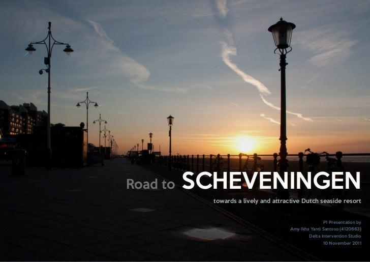 Road to   SCHEVENINGEN            towards a lively and attractive Dutch seaside resort                                    ...