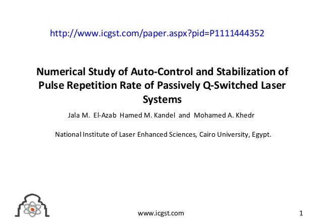Numerical Study of Auto-Control and Stabilization of Pulse Repetition Rate of Passively Q-Switched Laser Systems Jala M. E...