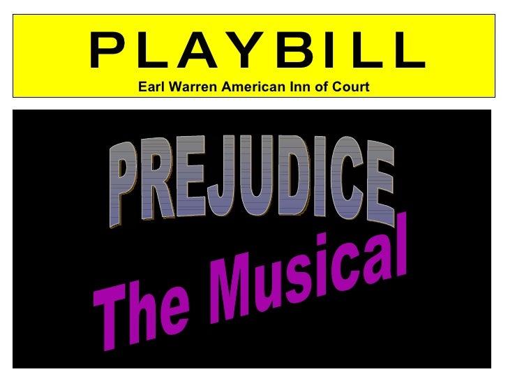 PREJUDICE The Musical P L A Y B I L L Earl Warren American Inn of Court
