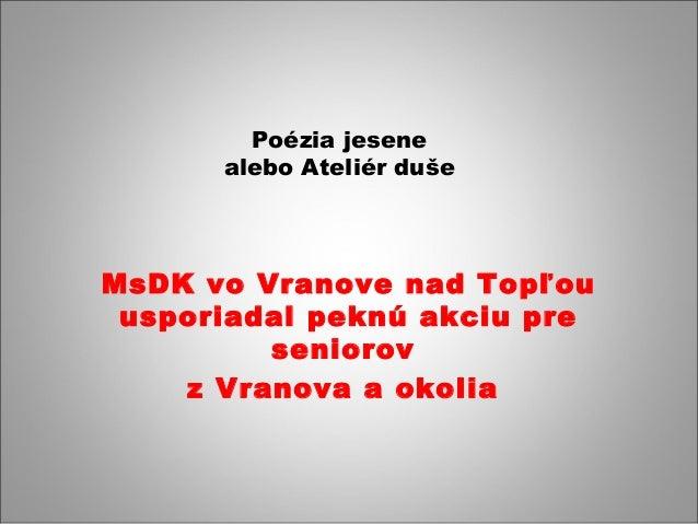 Poézia jesene  alebo Ateliér duše  MsDK vo Vranove nad Topľou  usporiadal peknú akciu pre  seniorov  z Vranova a okolia