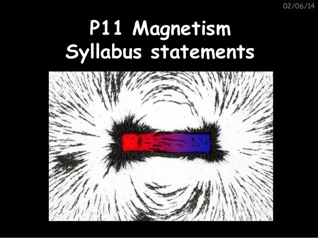 02/06/14  P11 Magnetism Syllabus statements