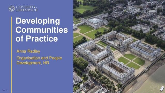 Anna Radley Organisation and People Development, HR Developing Communities of Practice