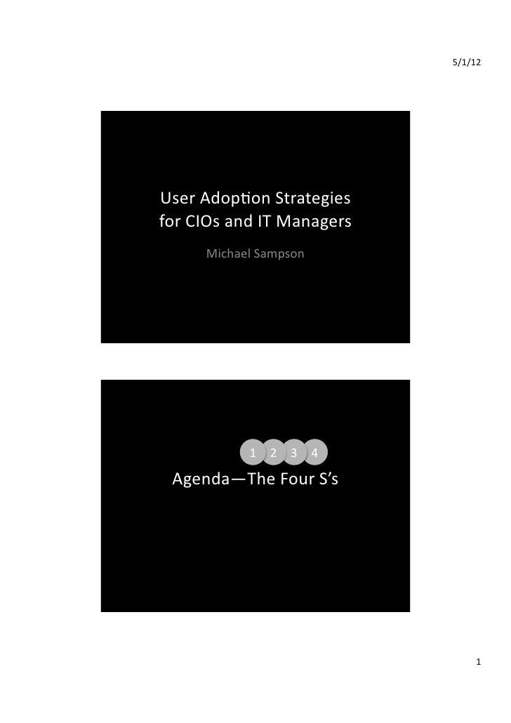 5/1/12 User Adop.on Strategies for CIOs and IT Managers          Michael Sampson                   1...