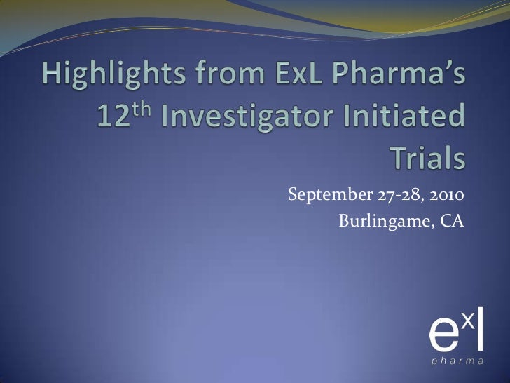 Highlights from ExL Pharma's 12th Investigator Initiated Trials