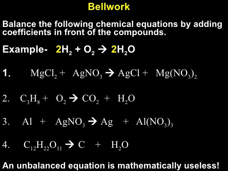 <ul><li>Balance the following chemical equations by adding coefficients in front of the compounds. </li></ul><ul><li>Examp...