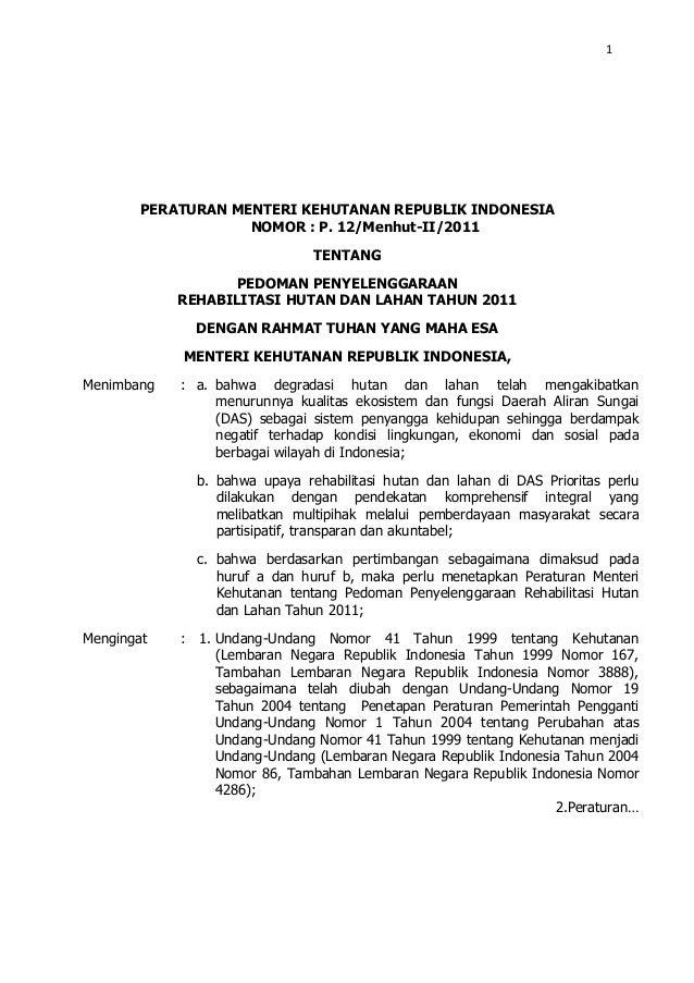 1  PERATURAN MENTERI KEHUTANAN REPUBLIK INDONESIA NOMOR : P. 12/Menhut-II/2011 TENTANG PEDOMAN PENYELENGGARAAN REHABILITAS...