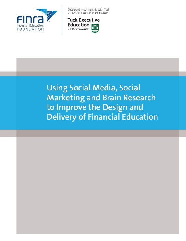 Using Social Media, Social Marketing and Brain Research to Improve the Design and Delivery of Financial Education Develope...