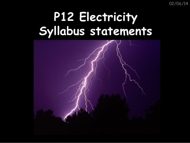 02/06/14  P12 Electricity Syllabus statements