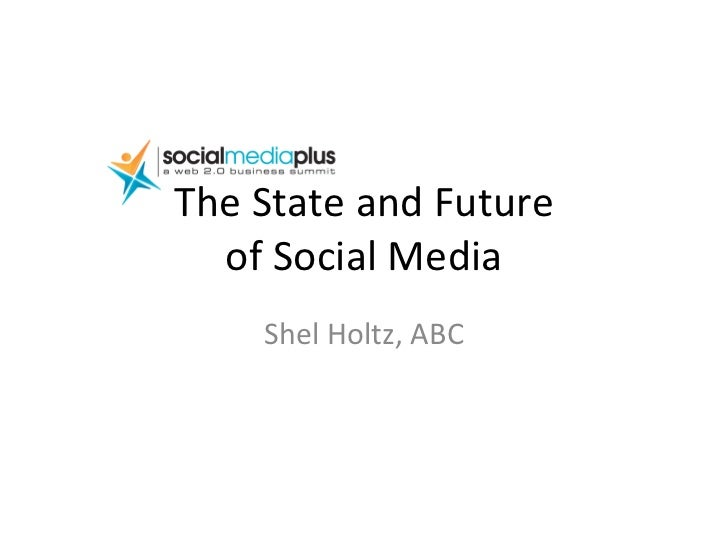 The State and Future of Social Media Shel Holtz, ABC