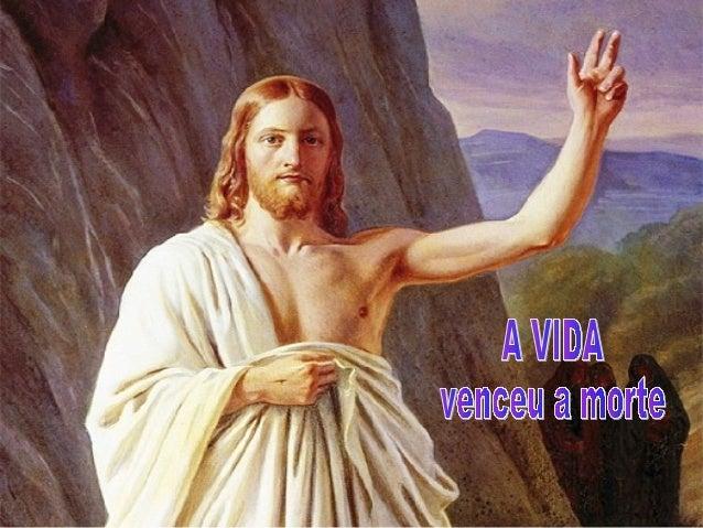 Hoje celebramos aFESTA DA VIDA...O túmuloestá vazio...Cristo está vivopara sempre.Como Madalena,Pedro e João,nós professam...