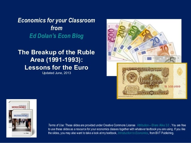 Economics for your ClassroomfromEd Dolan's Econ BlogThe Breakup of the RubleArea (1991-1993):Lessons for the EuroUpdated J...