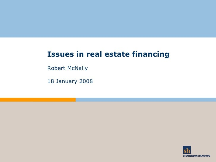 Issues in real estate financing Robert McNally  18 January 2008
