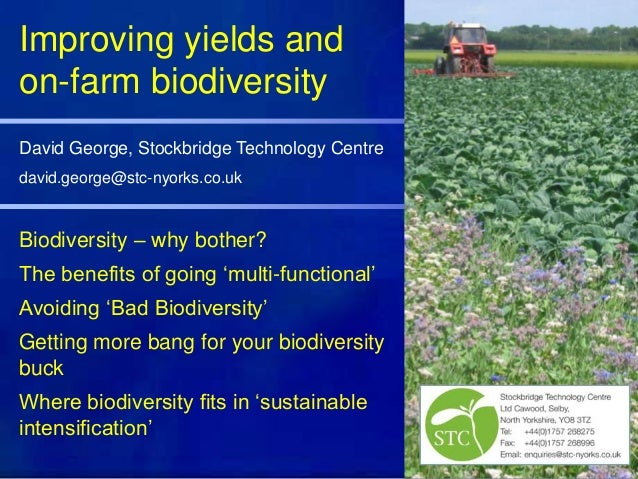 Biodiversity – why bother? The benefits of going 'multi-functional' Avoiding 'Bad Biodiversity' Getting more bang for your...