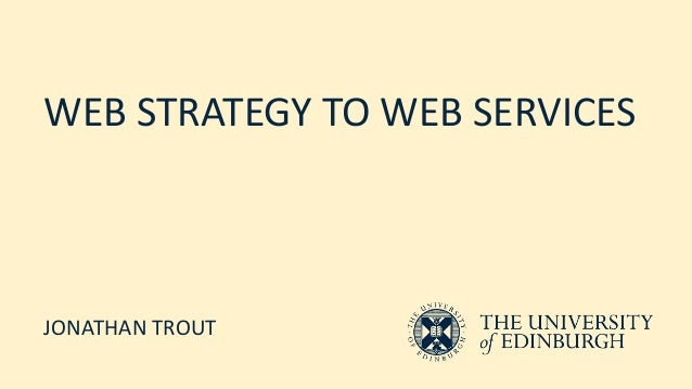 WEB STRATEGY TO WEB SERVICES JONATHAN TROUT
