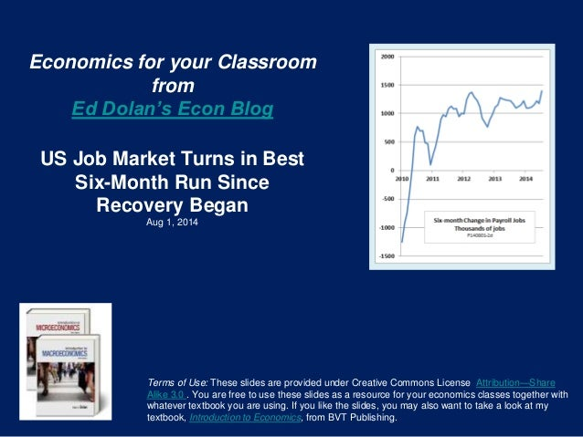 Economics for your Classroom from Ed Dolan's Econ Blog US Job Market Turns in Best Six-Month Run Since Recovery Began Aug ...