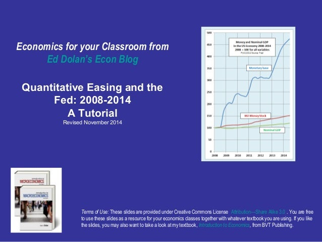Economics for your Classroom from  Ed Dolan's Econ Blog  Quantitative Easing and the  Fed: 2008-2014  A Tutorial  Revised ...