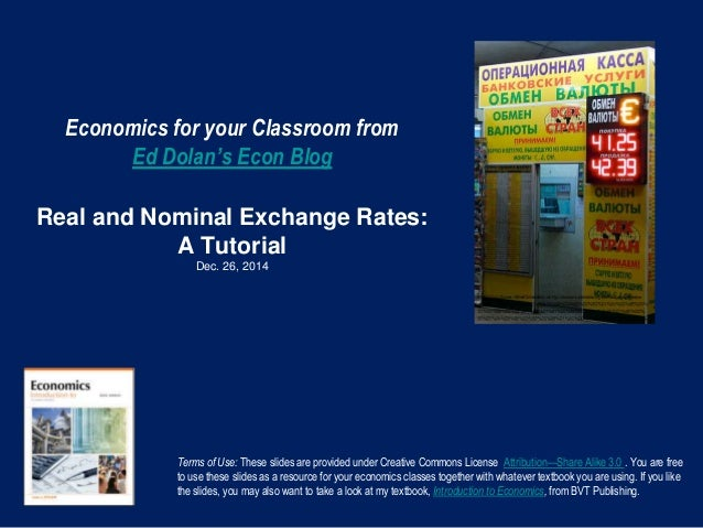 Economics for your Classroom from Ed Dolan's Econ Blog Real and Nominal Exchange Rates: A Tutorial Dec. 26, 2014 Terms of ...