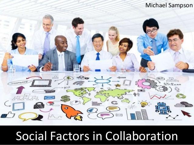 Michael Sampson  Social Factors in Collaboration