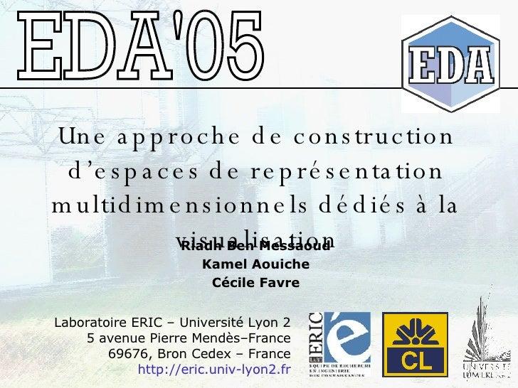 Riadh Ben Messaoud Kamel Aouiche Cécile Favre Une approche de construction d'espaces de représentation multidimensionnels ...