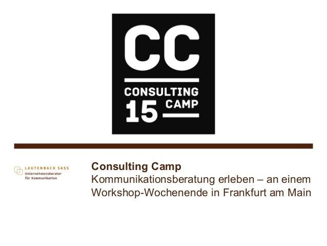 Consulting Camp Kommunikationsberatung erleben – an einem Workshop-Wochenende in Frankfurt am Main