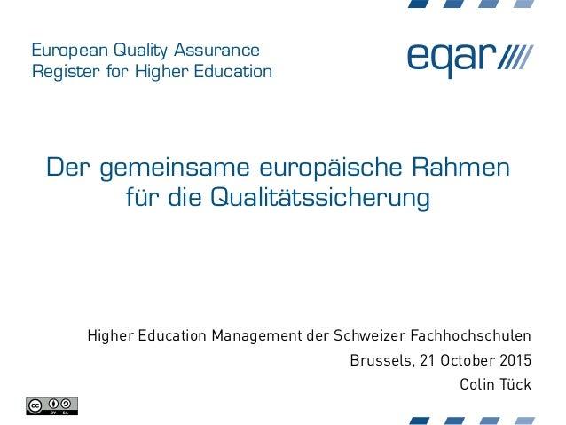 European Quality Assurance Register for Higher Education Der gemeinsame europäische Rahmen für die Qualitätssicherung High...