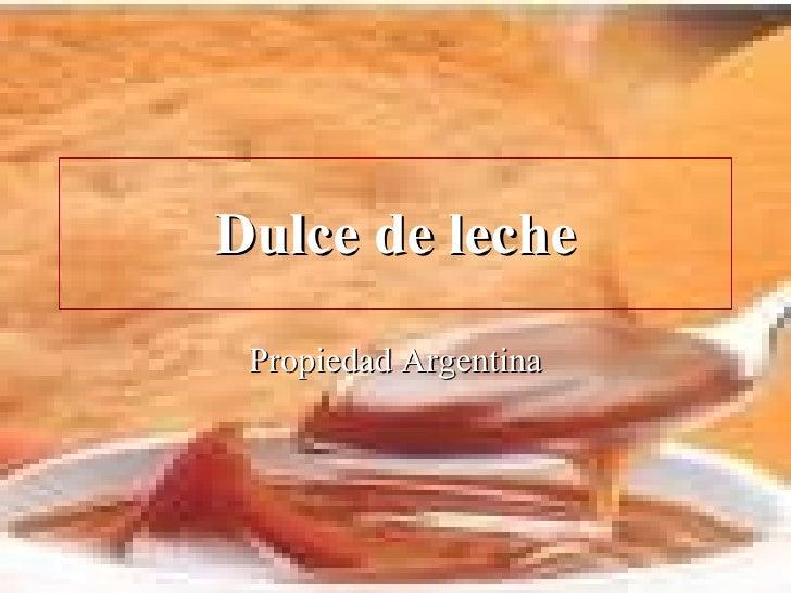 Dulce de leche Propiedad Argentina