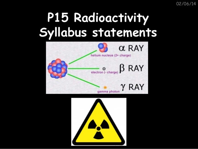 02/06/14  P15 Radioactivity Syllabus statements