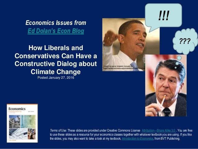 Economics Issues from Ed Dolan's Econ Blog How Liberals and Conservatives Can Have a Constructive Dialog about Climate Cha...