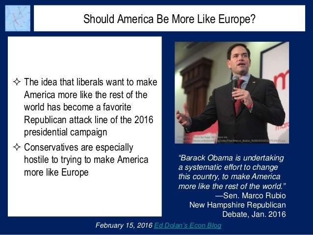 Why Should America Be More Like Europe? Slide 2