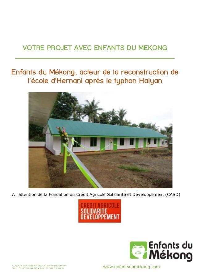 5, rue de la Comète 92600 Asnières-sur-Seine Tél. : 01 47 91 00 84 ● Fax : 01 47 33 40 44 www.enfantsdumekong.com VOTRE PR...