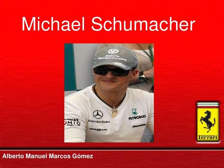 Michael SchumacherAlberto Manuel Marcos Gómez