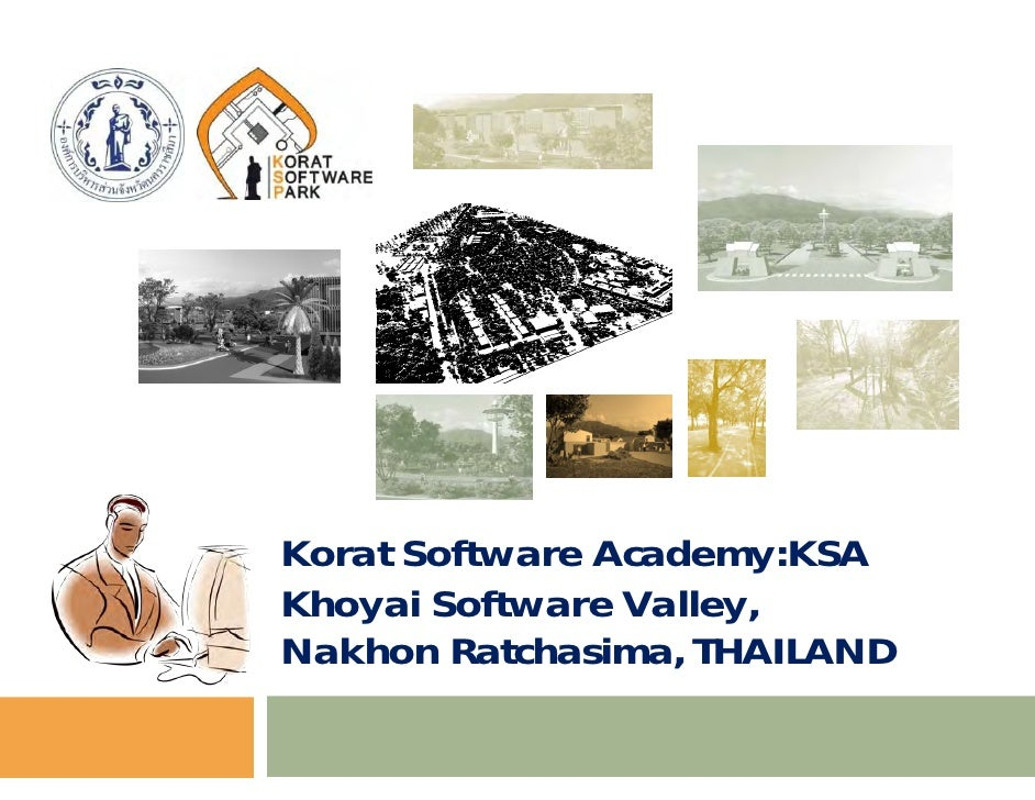 Korat Software Academy:KSAKhoyai Software Valley,Nakhon Ratchasima, THAILAND