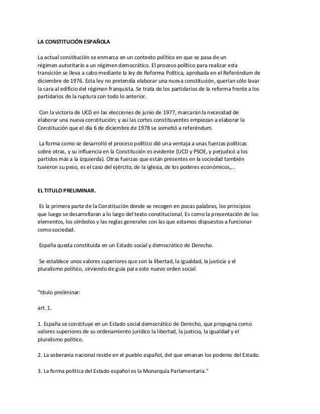 LA CONSTITUCIÓN ESPAÑOLA La actual constitución se enmarca en un contexto político en que se pasa de un régimen autoritari...