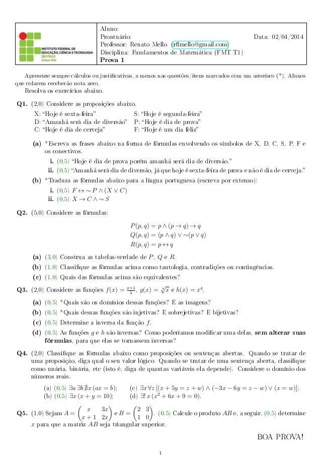 Aluno: Prontuário: Data: 02/04/2014 Professor: Renato Mello (rmello@gmail.com) Disciplina: Fundamentos de Matemática (FMT ...
