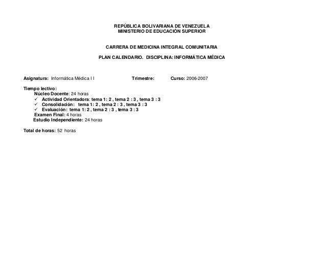 REPÚBLICA BOLIVARIANA DE VENEZUELA MINISTERIO DE EDUCACIÓN SUPERIOR CARRERA DE MEDICINA INTEGRAL COMUNITARIA PLAN CALENDAR...