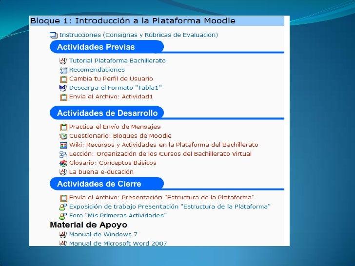 """""""La plataforma Moodle proporciona tres tipos deelementos lógicos con los que construir un sistema deayuda al aprendizaje: ..."""