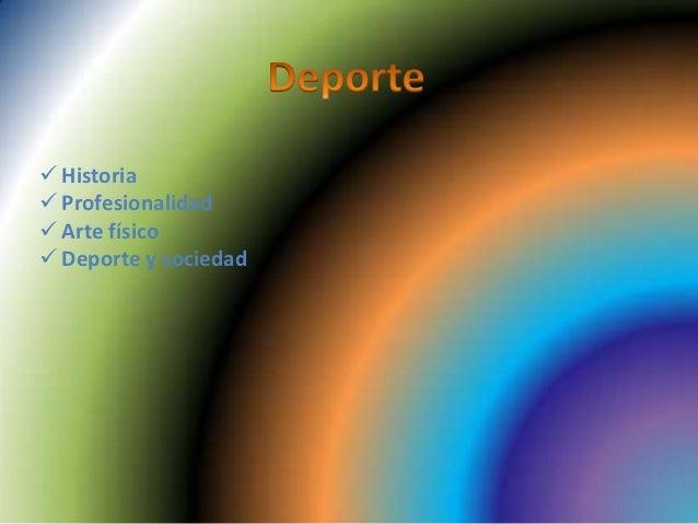 Historia Profesionalidad Arte físico Deporte y sociedad