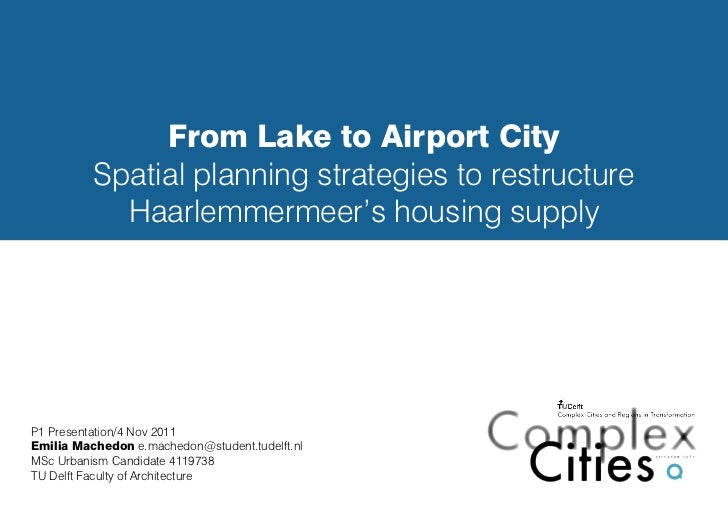 From Lake to Airport City          Spatial planning strategies to restructure            Haarlemmermeer's housing supplyP1...