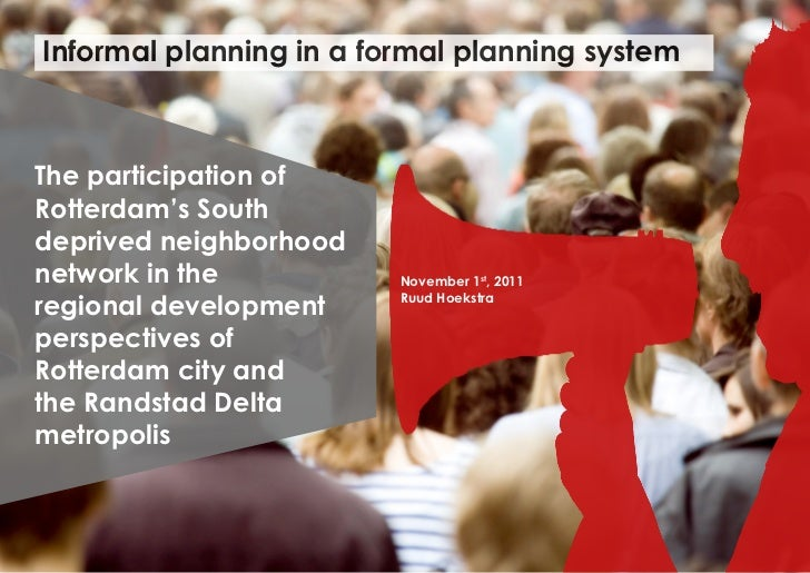 Informal planning in a formal planning systemThe participation ofRotterdam's Southdeprived neighborhoodnetwork in the     ...