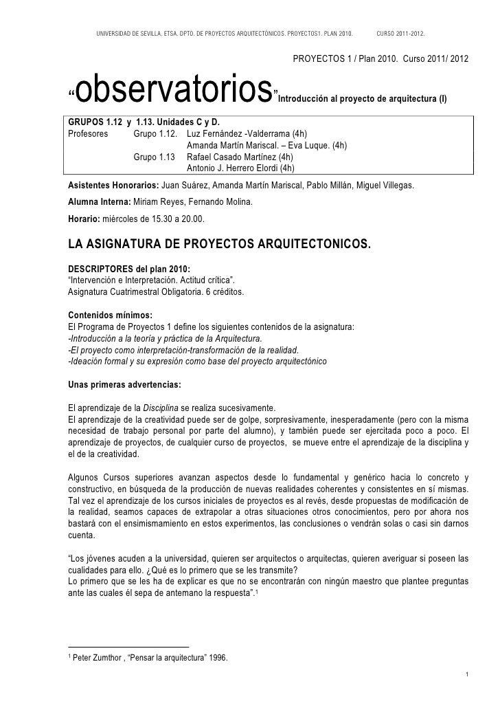 UNIVERSIDAD DE SEVILLA. ETSA. DPTO. DE PROYECTOS ARQUITECTÓNICOS. PROYECTOS1. PLAN 2010.   CURSO 2011-2012.               ...