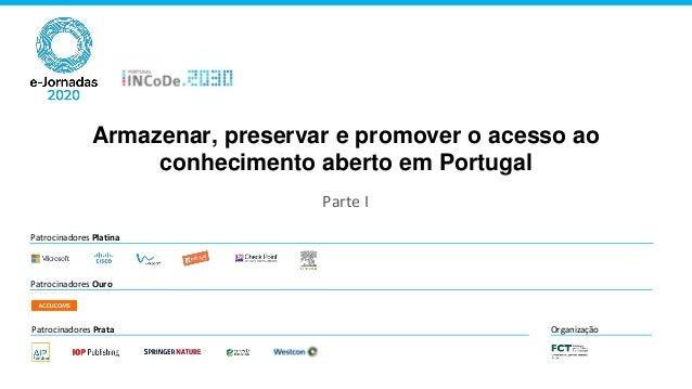 Patrocinadores Platina Patrocinadores Ouro Patrocinadores Prata Organização Armazenar, preservar e promover o acesso ao co...