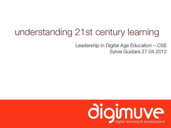 understanding 21st century learning              Leadership in Digital Age Education – CSE                             Syl...