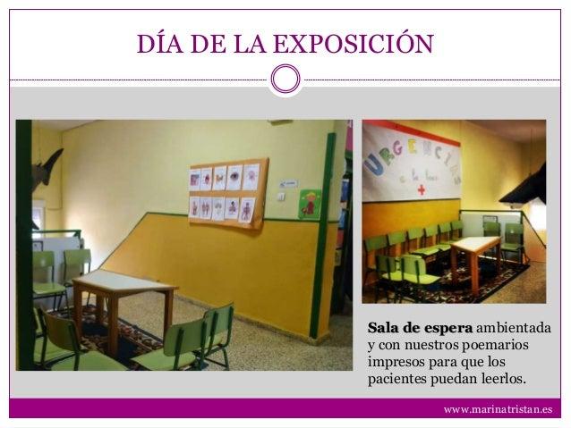 DÍA DE LA EXPOSICIÓN Sala de espera ambientada y con nuestros poemarios impresos para que los pacientes puedan leerlos. ww...