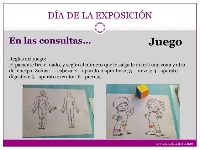 DÍA DE LA EXPOSICIÓN En las consultas… Juego Reglas del juego: El paciente tira el dado, y según el número que le salga le...