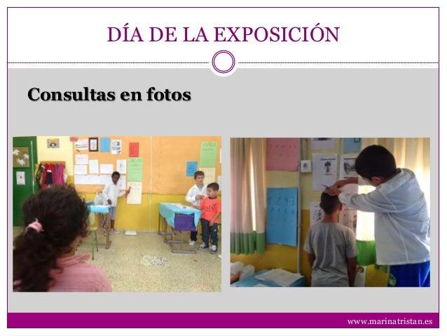 DÍA DE LA EXPOSICIÓN Consultas en fotos www.marinatristan.es