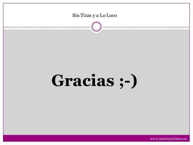 www.marinatristan.es Gracias ;-) Sin Tizas y a Lo Loco